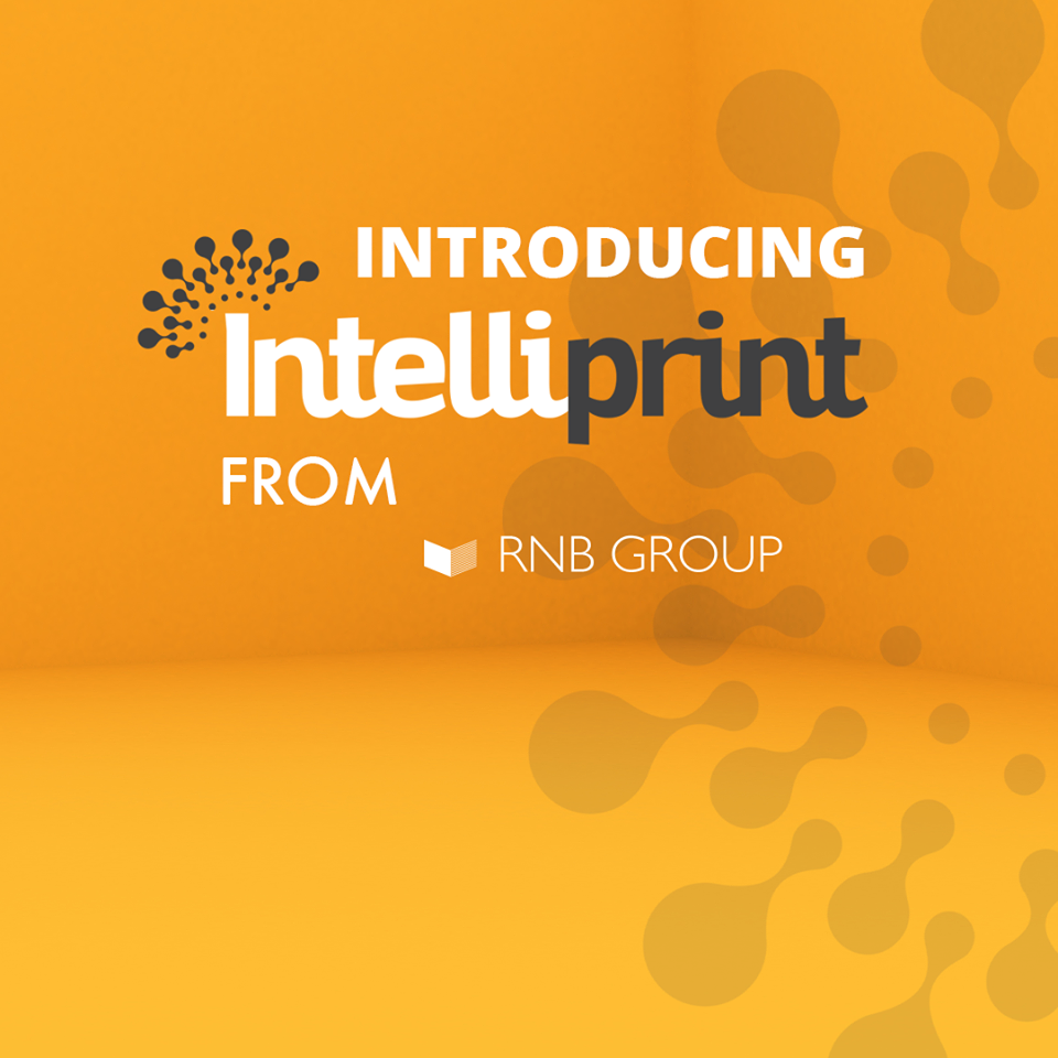Introducing Intelliprint from RNB Group.