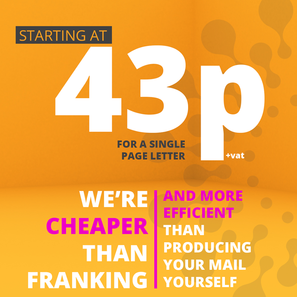 Starting at 43p for a single page letter, we're cheaper than franking and more efficient than producing your mail yourself.