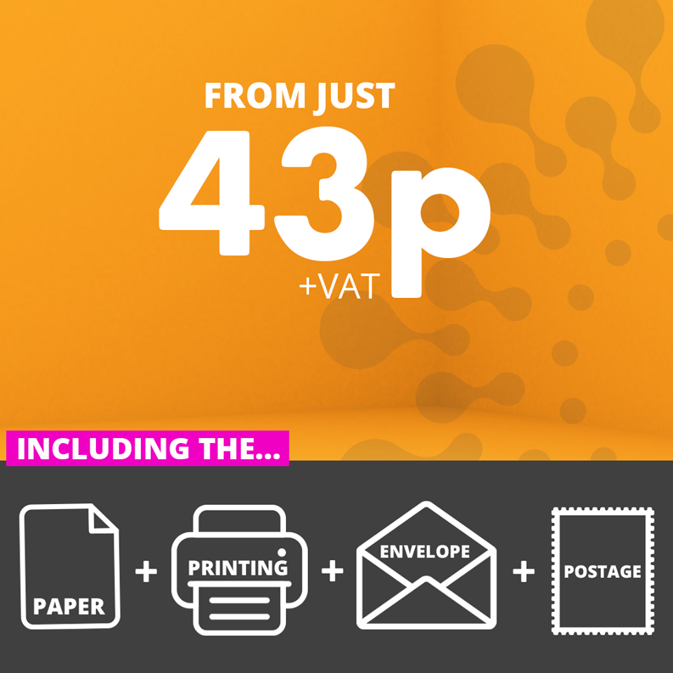 From just 43p (+VAT) including the paper, printing, envelope and postage...