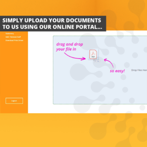 Simply upload your documents to us using our online portal...